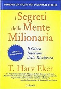i segreti della mente milionaria t harv ecker